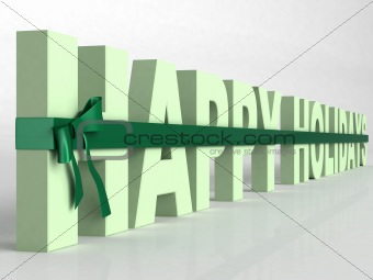 three dimensional green happy holidays text wrapped in a  ribbon