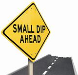 Small Dip Ahead - Warning Sign and Road
