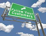 Freeway Sign - Follow Your Customers