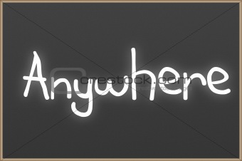 Chalkboard with text Anywhere