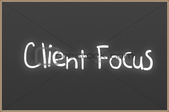 Chalkboard with text Client Focus