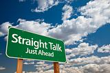Straight Talk, Just Ahead Green Road Sign with Copy Room Over The Dramatic Clouds and Sky.