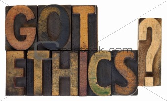 Got ethics?  Vintage wood type.