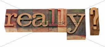 really - question in letterpress type
