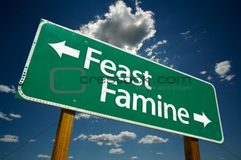 """Feast or Famine"" Road Sign"