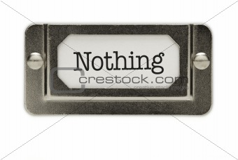Nothing File Drawer Label Isolated on a White Background.