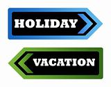 Holiday and Vacation signs
