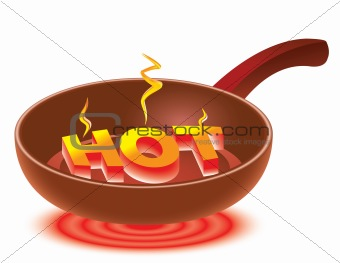 HOT on red-hot frying pan