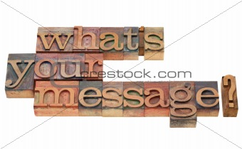 what is your message question