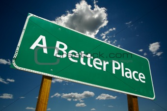 """A Better Place"" Road Sign"