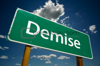 """Demise""  Road Sign"