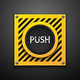 Push button.