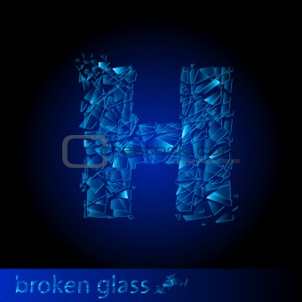 One letter of broken glass - H