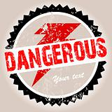 Grunge stamp with Dangerous