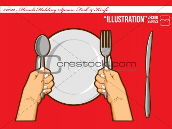 Illustration #0013 - Hands Holding Spoon Fork & Knife