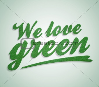 We love green