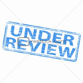 Under Review rubber stamp.