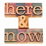 here and now text in letterpress