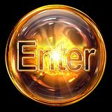 Enter icon fire, isolated on black background.