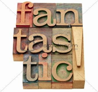 fantastic word in letterpress type