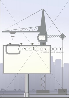 big board and construction crane in town