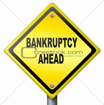 bankruptcy ahead