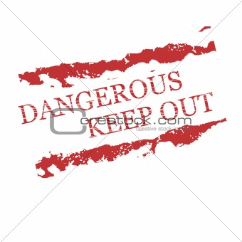 "red rubber stamps ""Dangerous, Keep out"""