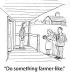 Be like farmer