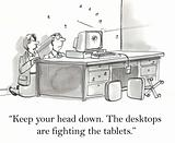 Desktops and tablets