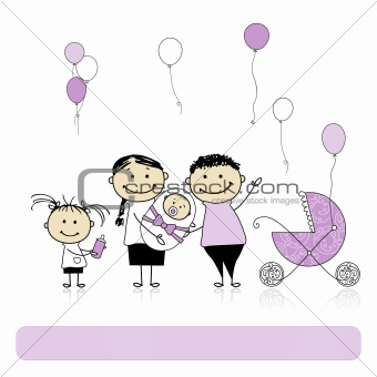 Happy birthday, parents with children, newborn baby
