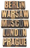 Berlin, Warsaw, Moscow, London and Prague