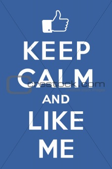 Keep calm and Like me