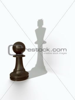 Black pawn with kings shadow/pawns pride