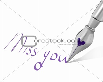 "Ink pen nib with heart writes ""Miss you"""
