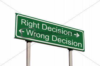 Right and Wrong Decision Road Sign Isolated