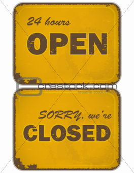 set of grunge yellow signs: open - closed - 24 hours