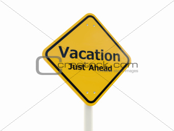 Vacation Just Ahead road sign