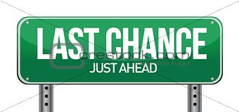 Last chance road sign.