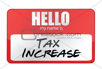 red sticker hello my name is tax increase concept