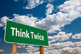 Think Twice Green Road Sign