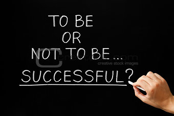 To Be Or Not To Be Successful