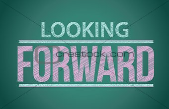 "words ""looking forward"" written on blackboard"