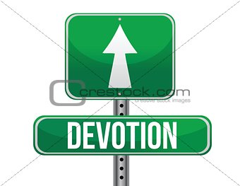 Devotion traffic road sign