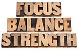 focus, balance, strength