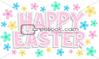 Cartoon styled Happy Easter text surrounded by light colored flowers