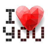 Pixel card I Love You with polygonal heart, vector illustration.
