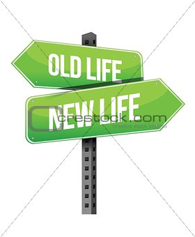 Old life new sign