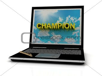 CHAMPION sign on laptop screen