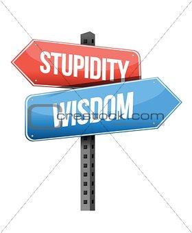 stupidity, wisdom road sign