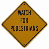 Watch For Pedestrians
